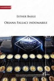 libro di Esther Basile - Oriana Fallaci Indomabile